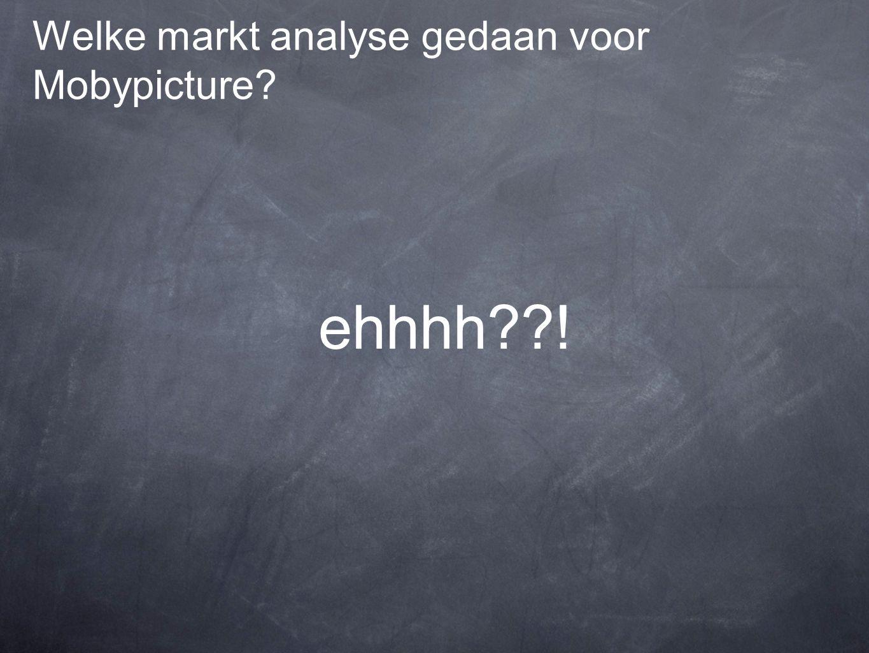 Welke markt analyse gedaan voor Mobypicture ehhhh !