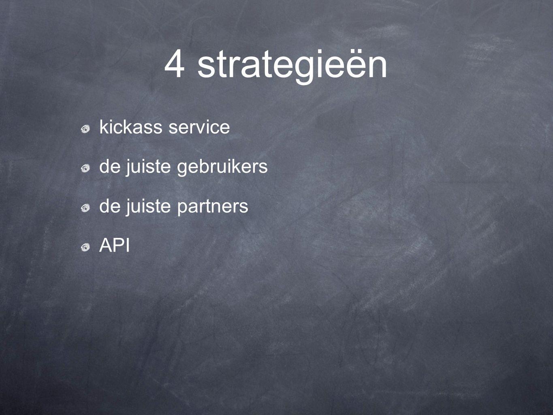 4 strategieën kickass service de juiste gebruikers de juiste partners API