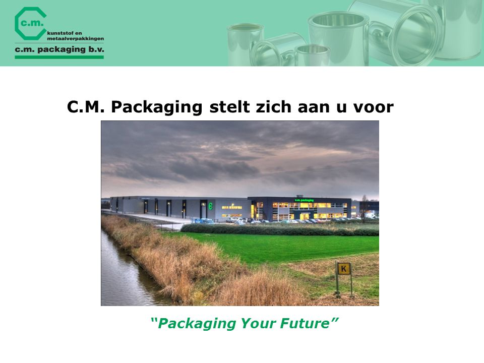 """Packaging Your Future"" C.M. Packaging stelt zich aan u voor"