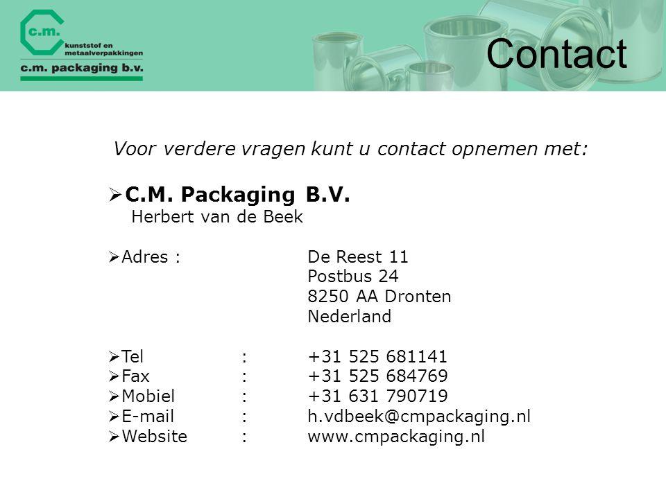 Contact Voor verdere vragen kunt u contact opnemen met:  C.M. Packaging B.V. Herbert van de Beek  Adres:De Reest 11 Postbus 24 8250 AA Dronten Neder