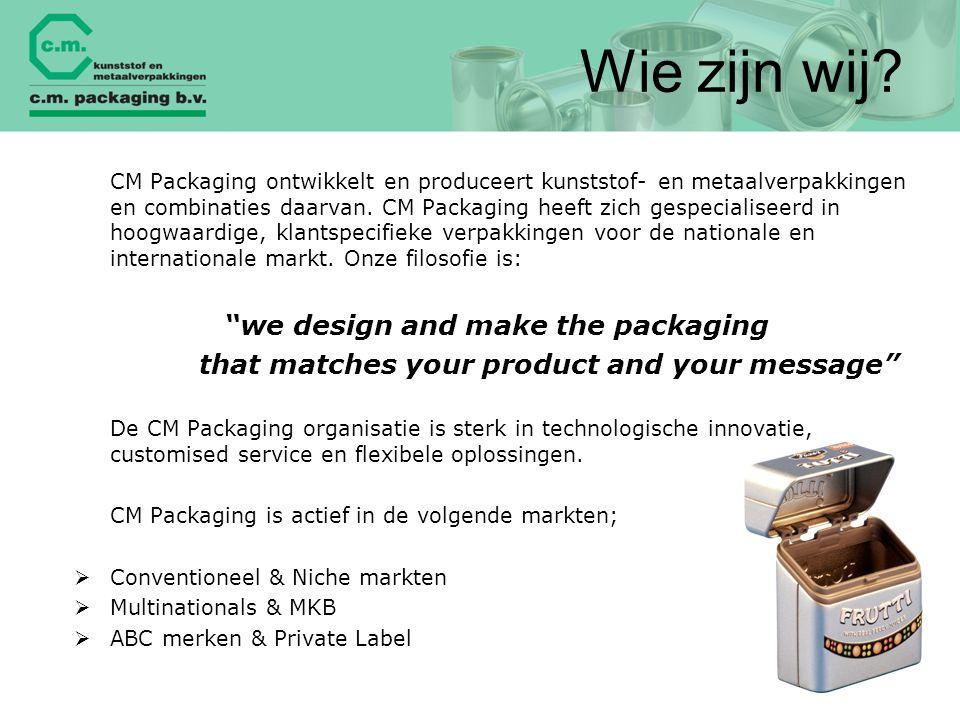 Wie zijn wij? CM Packaging ontwikkelt en produceert kunststof- en metaalverpakkingen en combinaties daarvan. CM Packaging heeft zich gespecialiseerd i