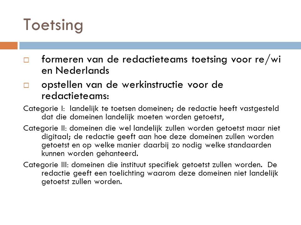 Toetsing  formeren van de redactieteams toetsing voor re/wi en Nederlands  opstellen van de werkinstructie voor de redactieteams: Categorie I: lande