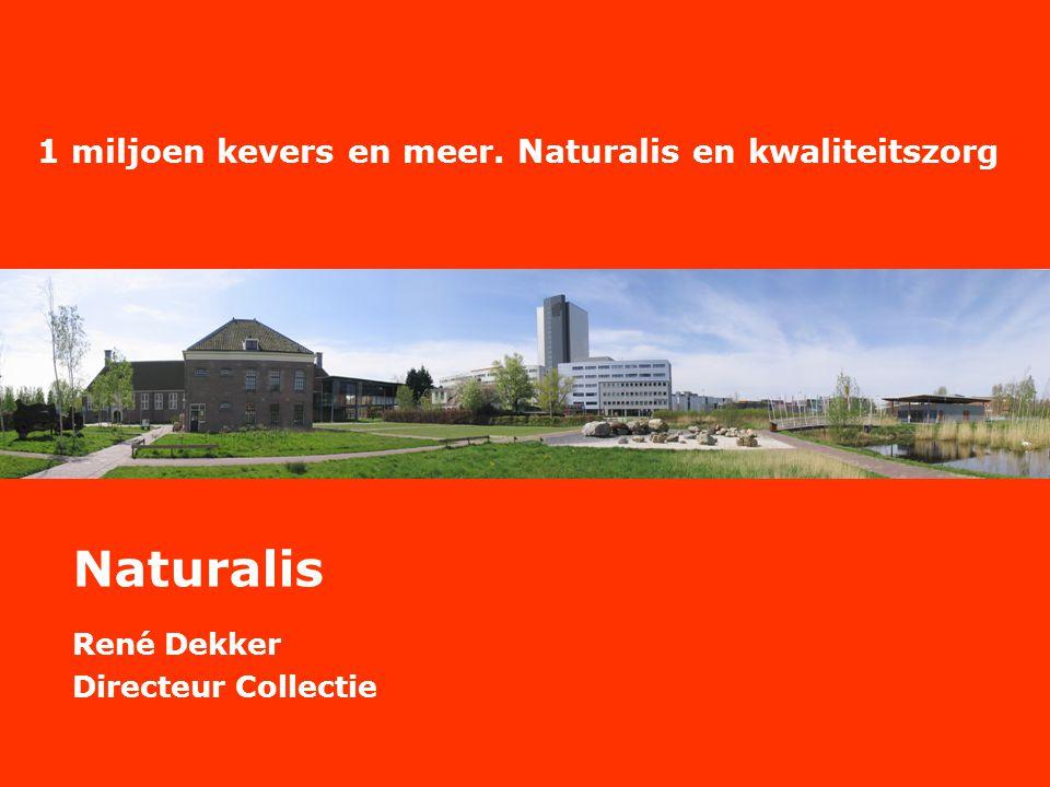 Naturalis René Dekker Directeur Collectie 1 miljoen kevers en meer. Naturalis en kwaliteitszorg