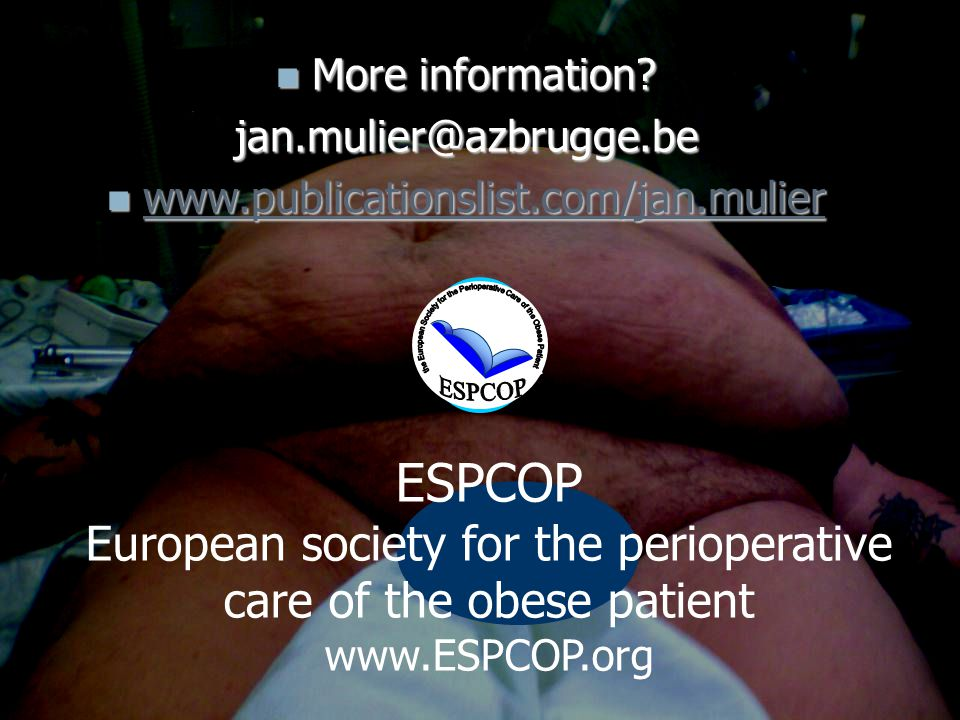 UZA ZNA 22 april 2009 Spierrelaxantia en laparoscopie References ESPCOP European society for the perioperative care of the obese patient www.ESPCOP.or