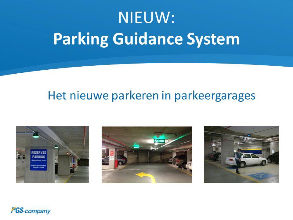 NIEUW: Parking Guidance System Het nieuwe parkeren in parkeergarages