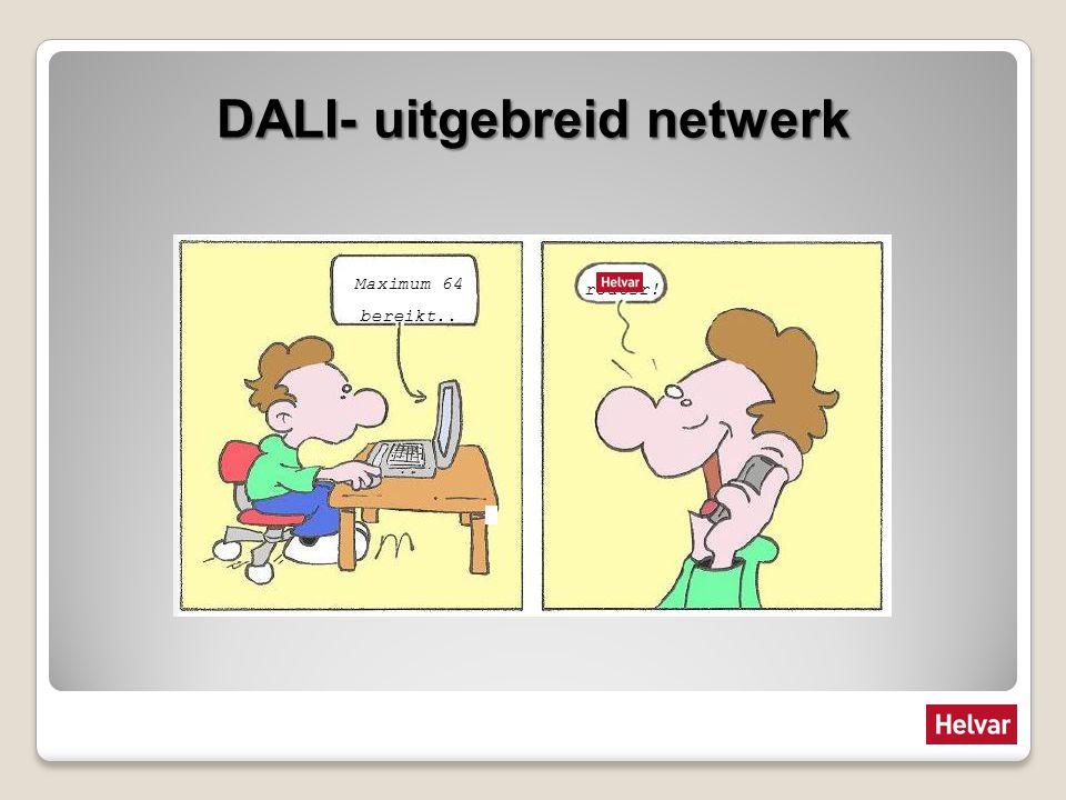 DALI- uitgebreid netwerk Maximum 64 bereikt.. router!
