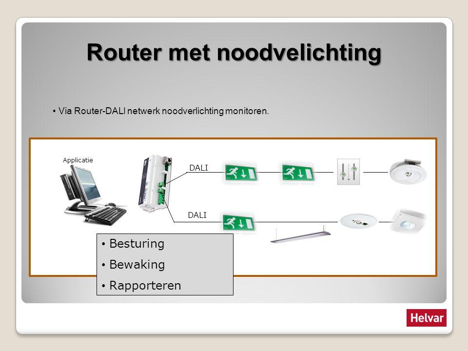 Router met noodvelichting Via Router-DALI netwerk noodverlichting monitoren. DALI Applicatie Besturing Bewaking Rapporteren