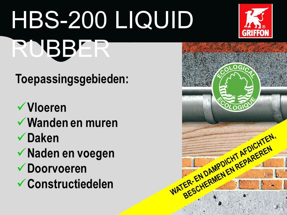 Vloeren Wanden en muren Daken Naden en voegen Doorvoeren Constructiedelen Toepassingsgebieden: HBS-200 LIQUID RUBBER WATER- EN DAMPDICHT AFDICHTEN, BESCHERMEN EN REPAREREN