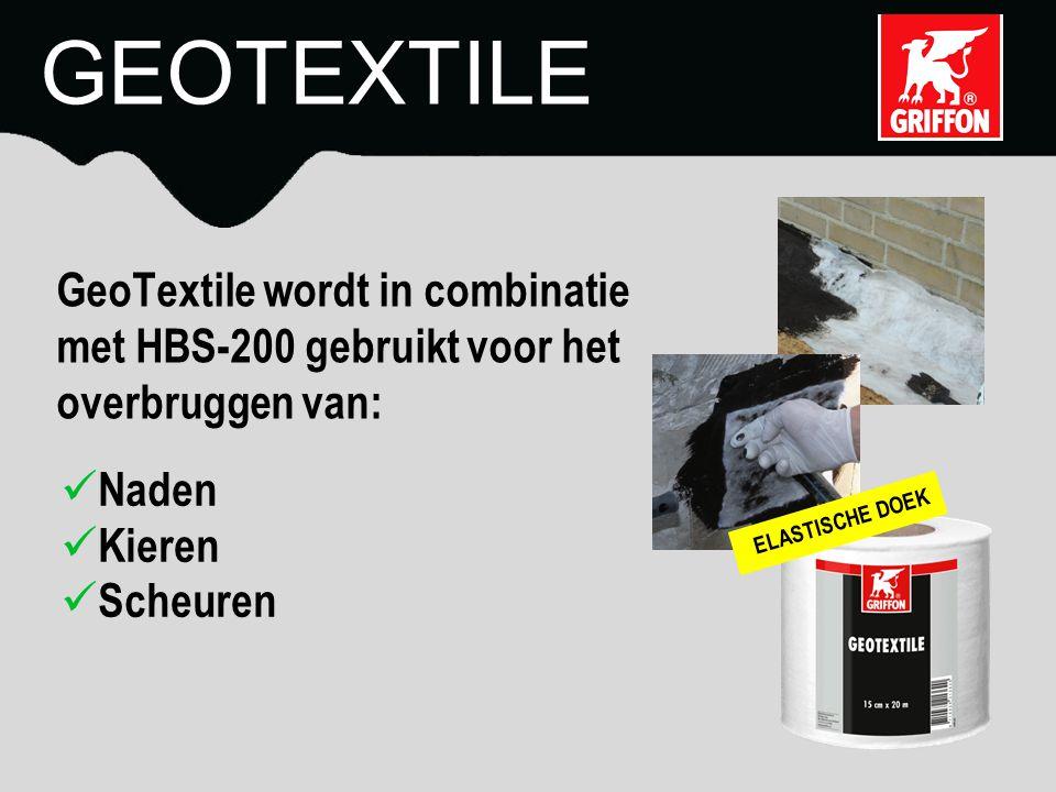 GeoTextile wordt in combinatie met HBS-200 gebruikt voor het overbruggen van: ELASTISCHE DOEK GEOTEXTILE Naden Kieren Scheuren