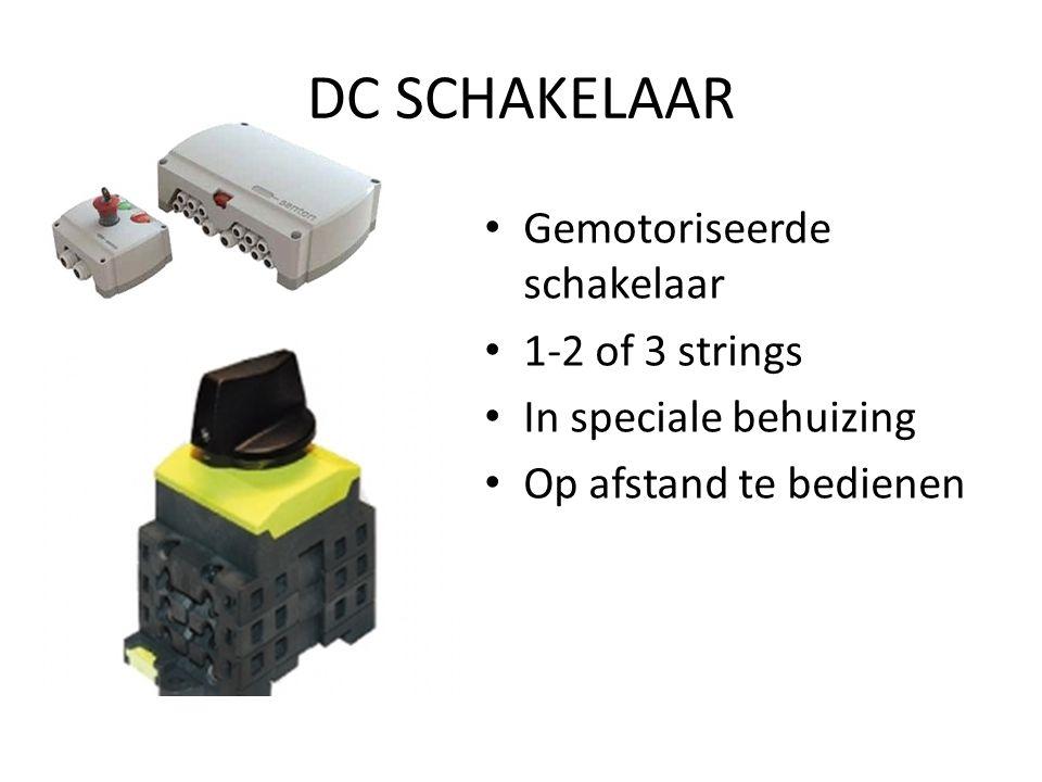 DC SCHAKELAAR Gemotoriseerde schakelaar 1-2 of 3 strings In speciale behuizing Op afstand te bedienen