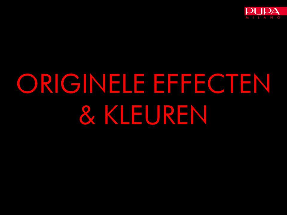 ORIGINELE EFFECTEN & KLEUREN ORIGINELE EFFECTEN & KLEUREN