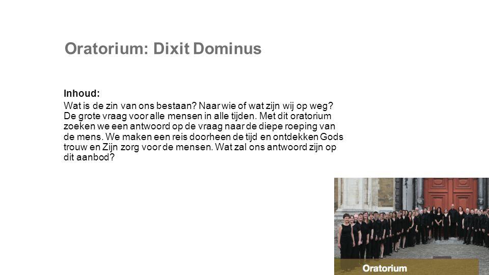 Oratorium: Dixit Dominus Inhoud: Wat is de zin van ons bestaan.