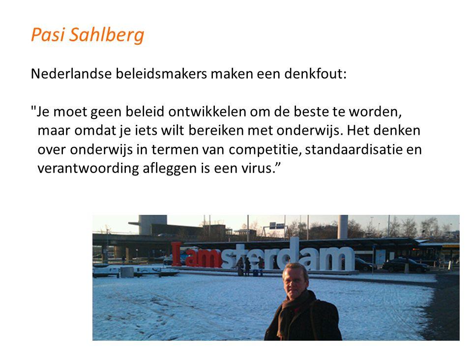 Nederlandse beleidsmakers maken een denkfout: Je moet geen beleid ontwikkelen om de beste te worden, maar omdat je iets wilt bereiken met onderwijs.