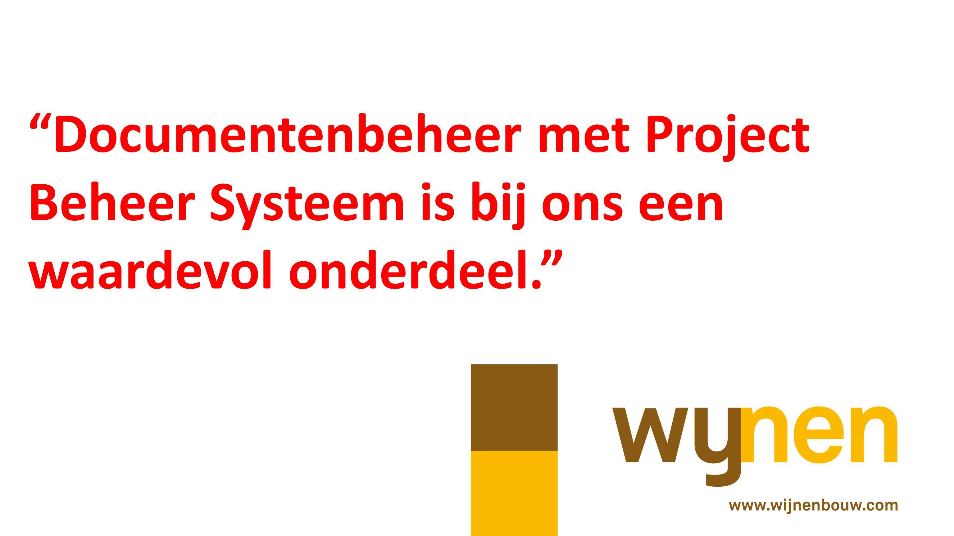 Documentenbeheer met Project Beheer Systeem is bij ons een waardevol onderdeel.