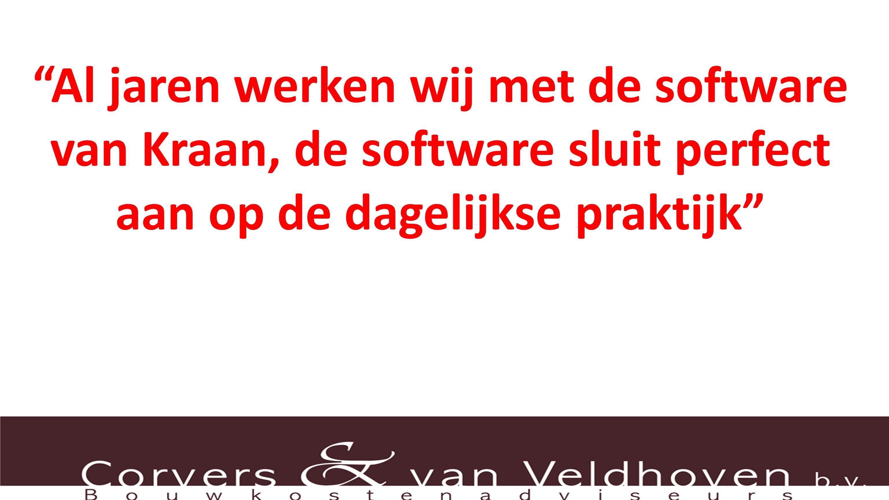 Al jaren werken wij met de software van Kraan, de software sluit perfect aan op de dagelijkse praktijk