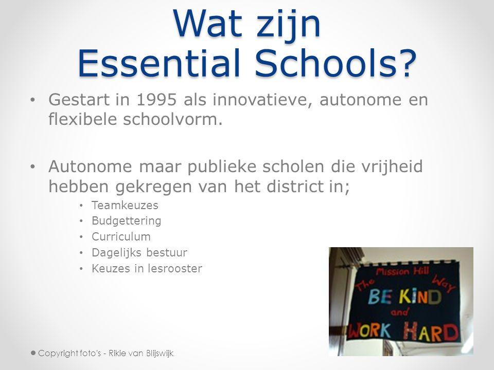 Wat zijn Essential Schools? Gestart in 1995 als innovatieve, autonome en flexibele schoolvorm. Autonome maar publieke scholen die vrijheid hebben gekr