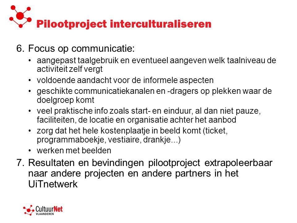 Pilootproject interculturaliseren 6.Focus op communicatie: aangepast taalgebruik en eventueel aangeven welk taalniveau de activiteit zelf vergt voldoe