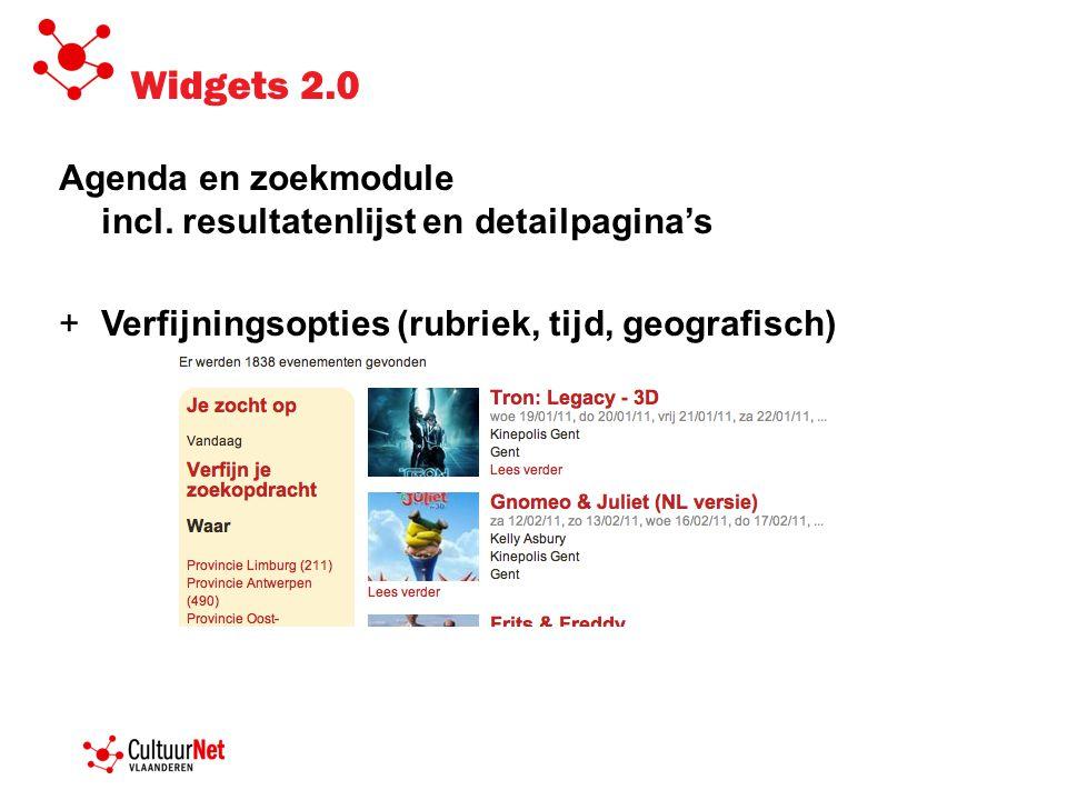 Widgets 2.0 Agenda en zoekmodule incl. resultatenlijst en detailpagina's +Verfijningsopties (rubriek, tijd, geografisch)