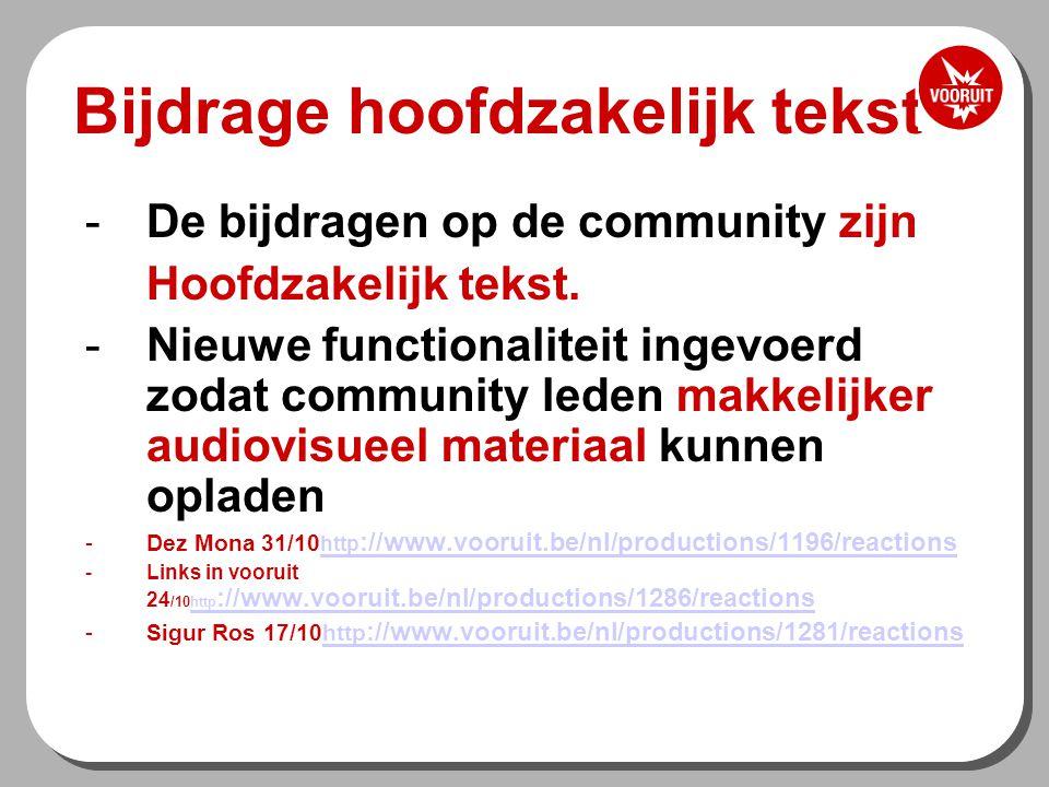 Bijdrage hoofdzakelijk tekst -De bijdragen op de community zijn Hoofdzakelijk tekst.