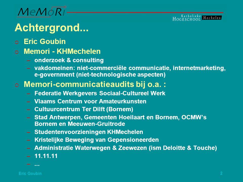 Eric Goubin13  Neen, ik voel mezelf nog te jong daarvoor.  (focus group 55+, Doelgroepenonderzoek Ministerie Vl.