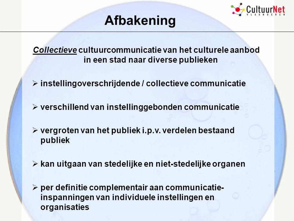 gemeenschappelijke cultuurcommunicatie van het culturele aanbod naar diverse publieken Culturele aanbod: breder dan de 'kunsten' in de stad gecreëerd, aanwezig, getoond professioneel en amateur aanbod