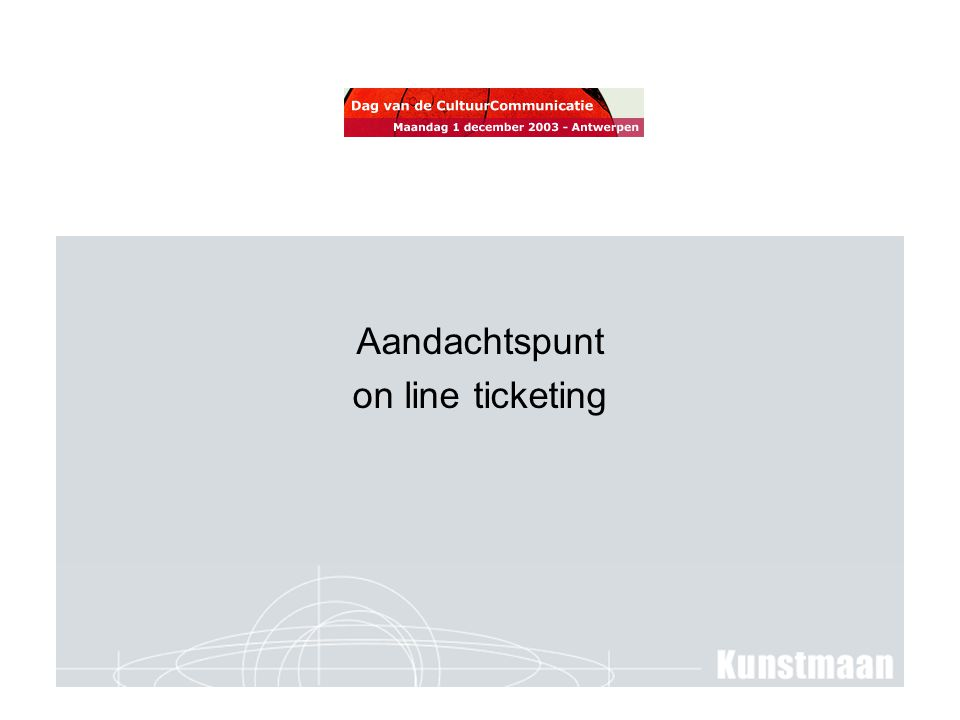 Aandachtspunt on line ticketing