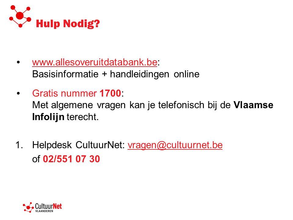 Hulp Nodig? www.allesoveruitdatabank.be: Basisinformatie + handleidingen online www.allesoveruitdatabank.be Gratis nummer 1700: Met algemene vragen ka