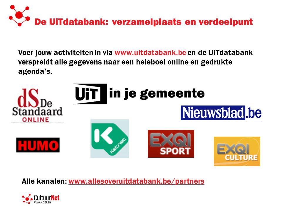 De UiTdatabank: verzamelplaats en verdeelpunt Alle kanalen: www.allesoveruitdatabank.be/partnerswww.allesoveruitdatabank.be/partners Voer jouw activit