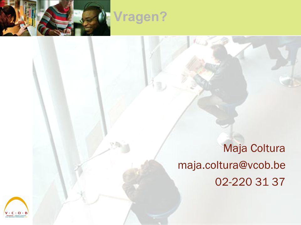 Vragen Maja Coltura maja.coltura@vcob.be 02-220 31 37