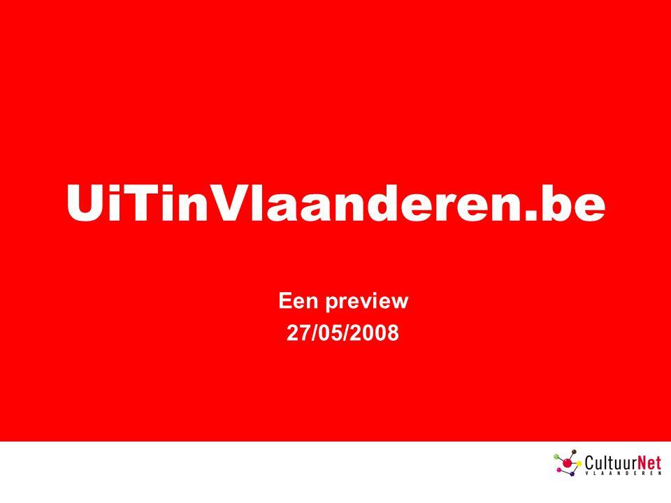 Een preview 27/05/2008 UiTinVlaanderen.be