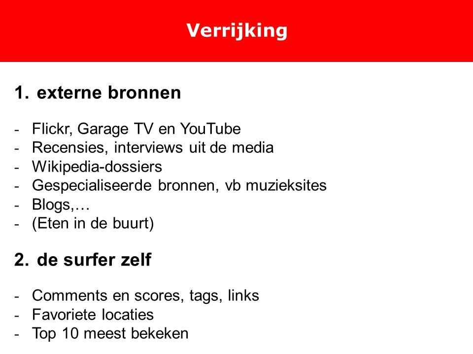 Verrijking 1. externe bronnen - Flickr, Garage TV en YouTube - Recensies, interviews uit de media - Wikipedia-dossiers - Gespecialiseerde bronnen, vb
