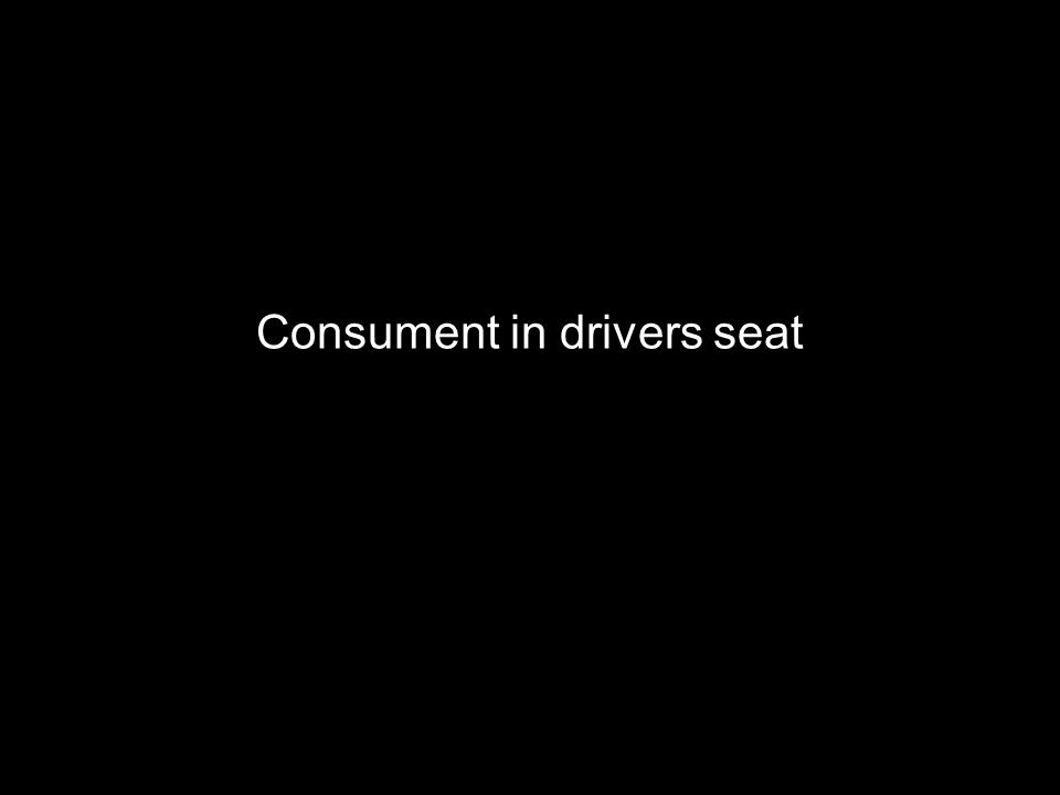 Consument in drivers seat