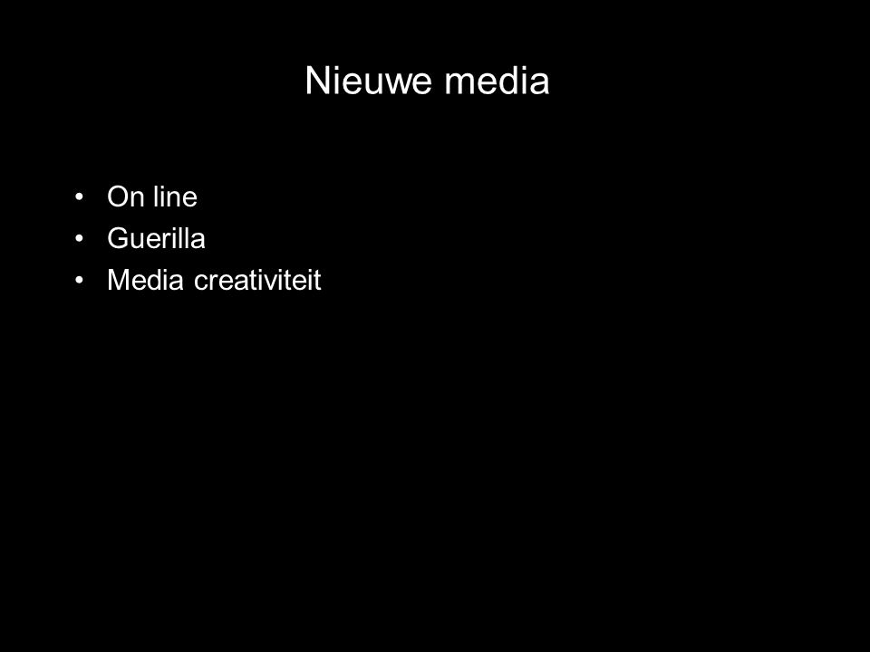 Nieuwe media On line Guerilla Media creativiteit