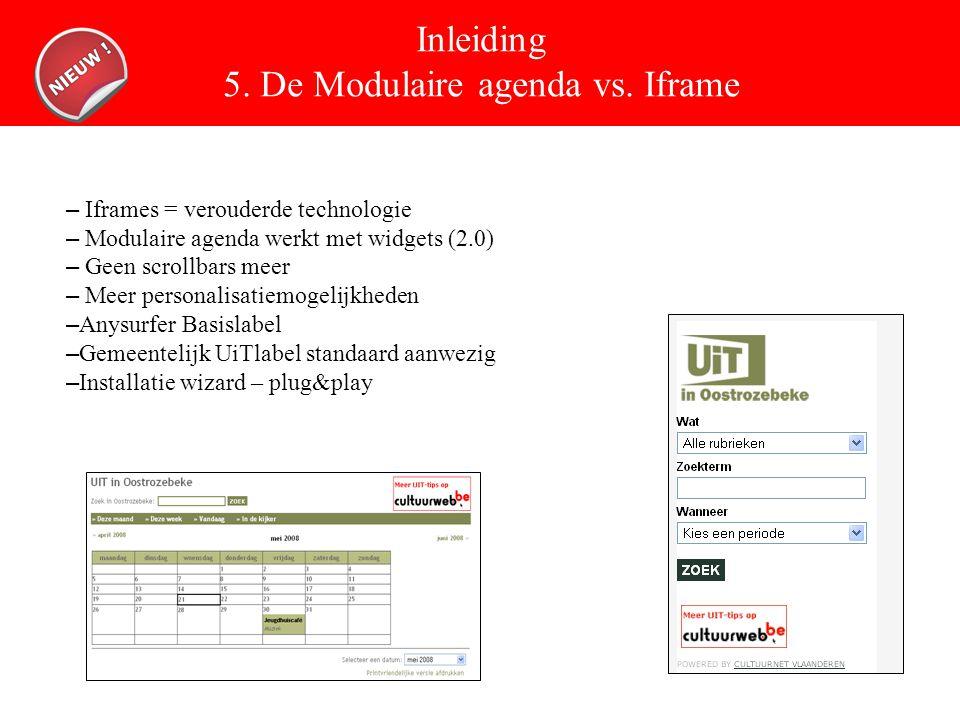 Inleiding 5. De Modulaire agenda vs.