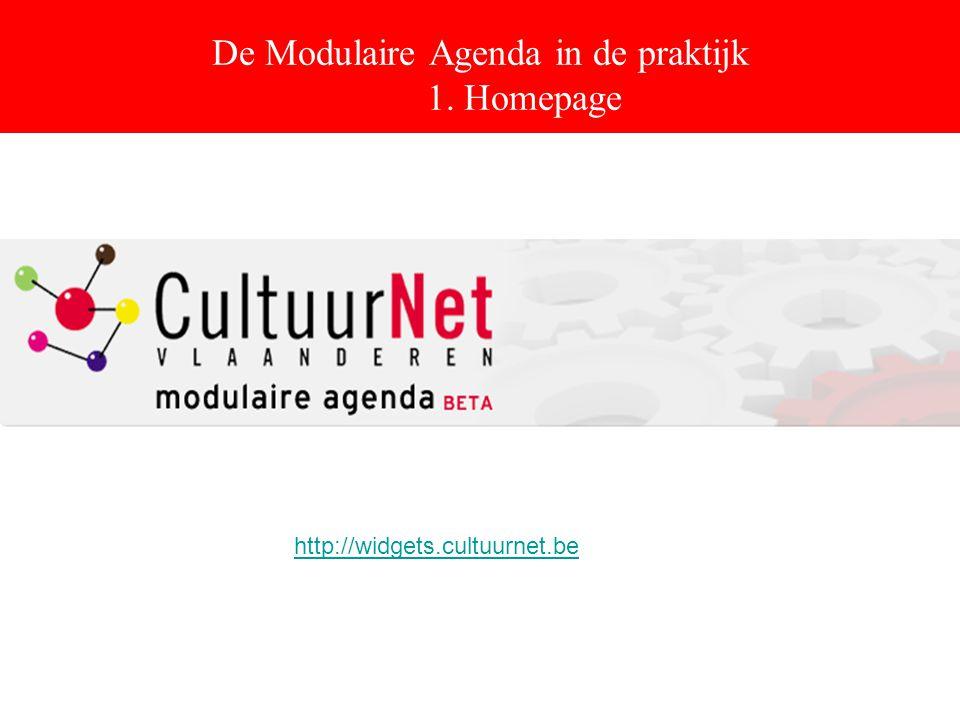 De Modulaire Agenda in de praktijk 1. Homepage http://widgets.cultuurnet.be