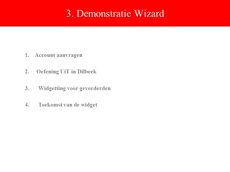 3. Demonstratie Wizard 1. Account aanvragen 2.