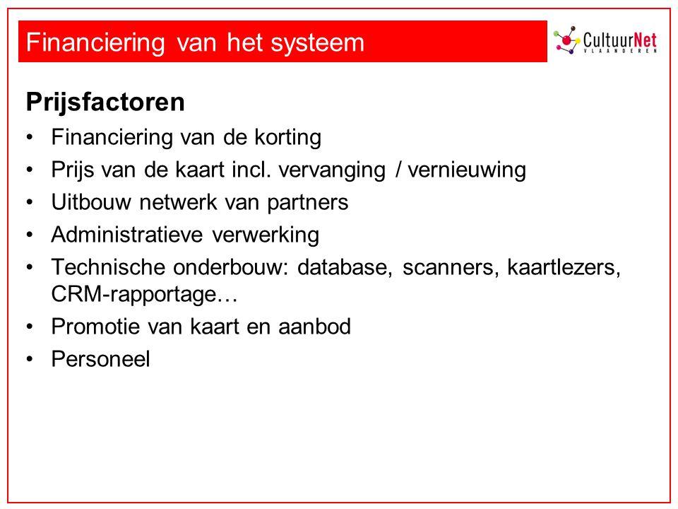 Financiering van het systeem Prijsfactoren Financiering van de korting Prijs van de kaart incl. vervanging / vernieuwing Uitbouw netwerk van partners