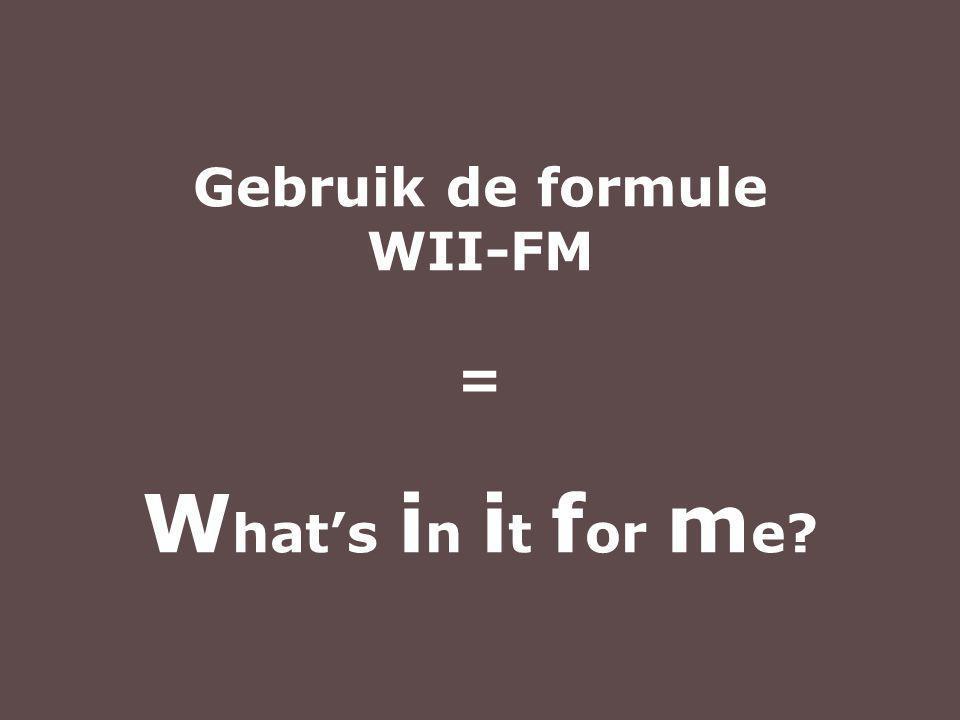Gebruik de formule WII-FM = W hat's i n i t f or m e