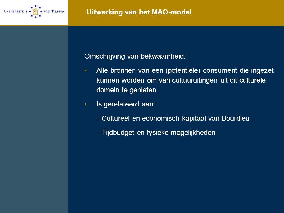 Uitwerking van het MAO-model Omschrijving van bekwaamheid: Alle bronnen van een (potentiele) consument die ingezet kunnen worden om van cultuuruitinge