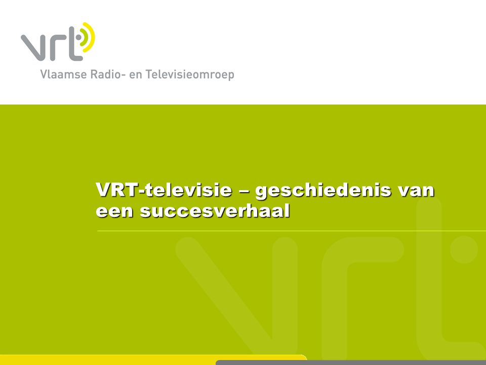 VRT-televisie – geschiedenis van een succesverhaal