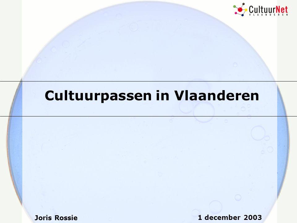 Cultuurpassen in Vlaanderen 1 december 2003 Joris Rossie