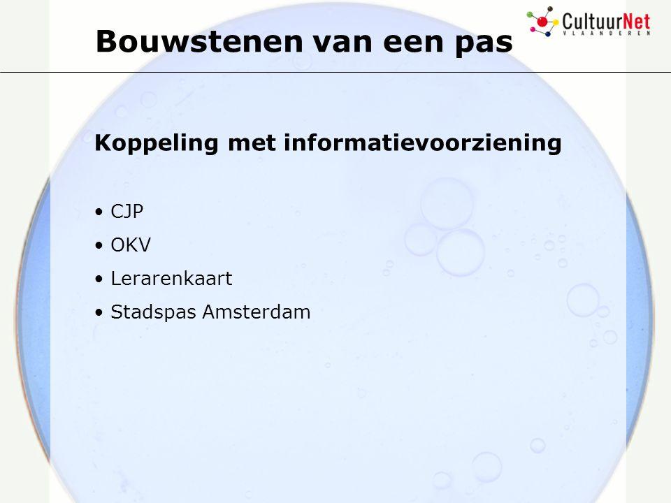 Bouwstenen van een pas Koppeling met informatievoorziening CJP OKV Lerarenkaart Stadspas Amsterdam
