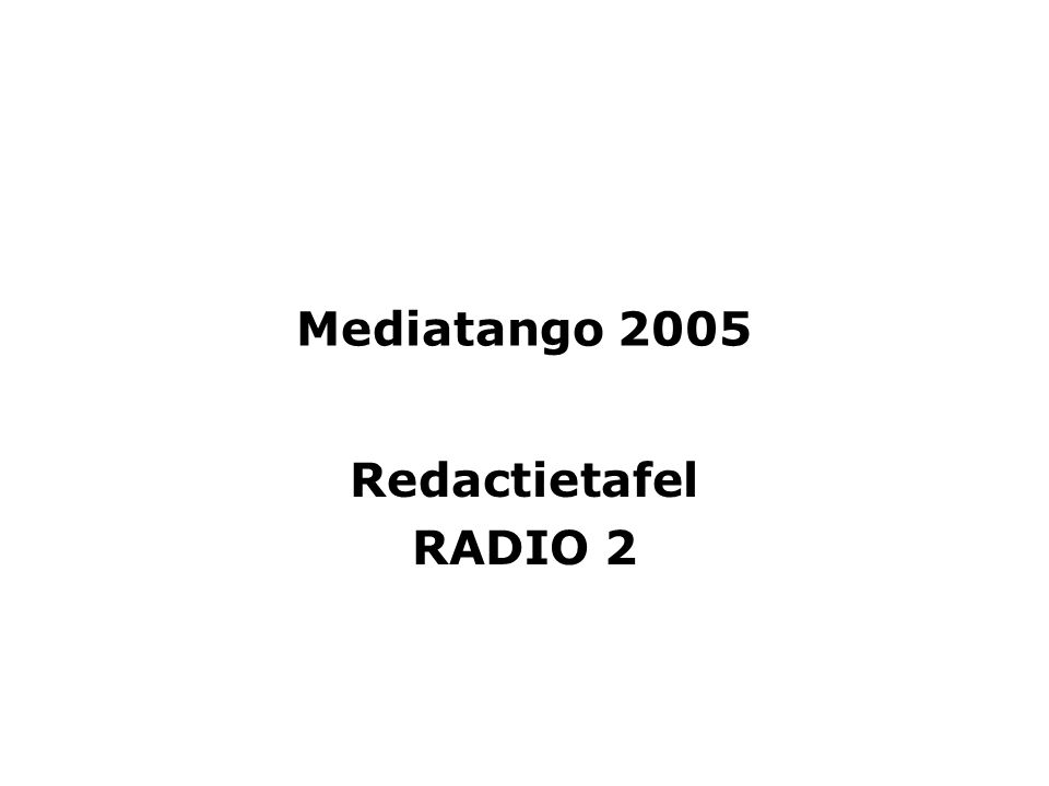 Mediatango 2005 Redactietafel RADIO 2