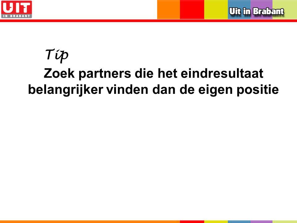 Zoek partners die het eindresultaat belangrijker vinden dan de eigen positie Tip