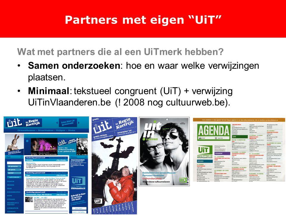 Partners met eigen UiT Wat met partners die al een UiTmerk hebben.