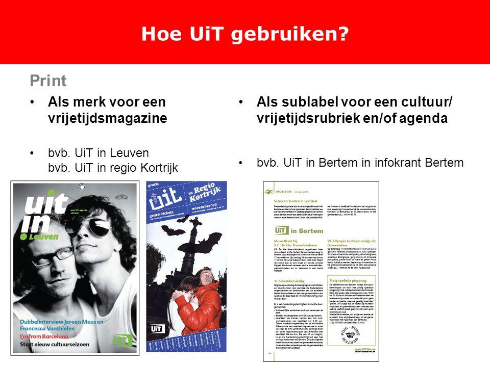 Hoe UiT gebruiken. Print Als merk voor een vrijetijdsmagazine bvb.