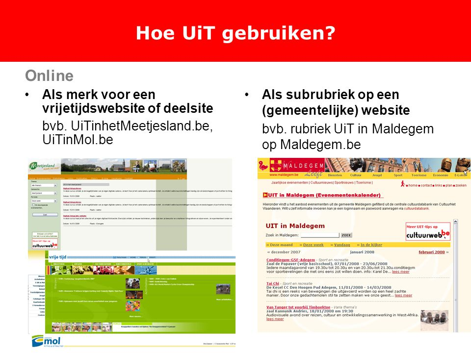Hoe UiT gebruiken. Online Als merk voor een vrijetijdswebsite of deelsite bvb.