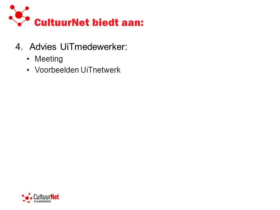 CultuurNet biedt aan: 4.Advies UiTmedewerker: Meeting Voorbeelden UiTnetwerk