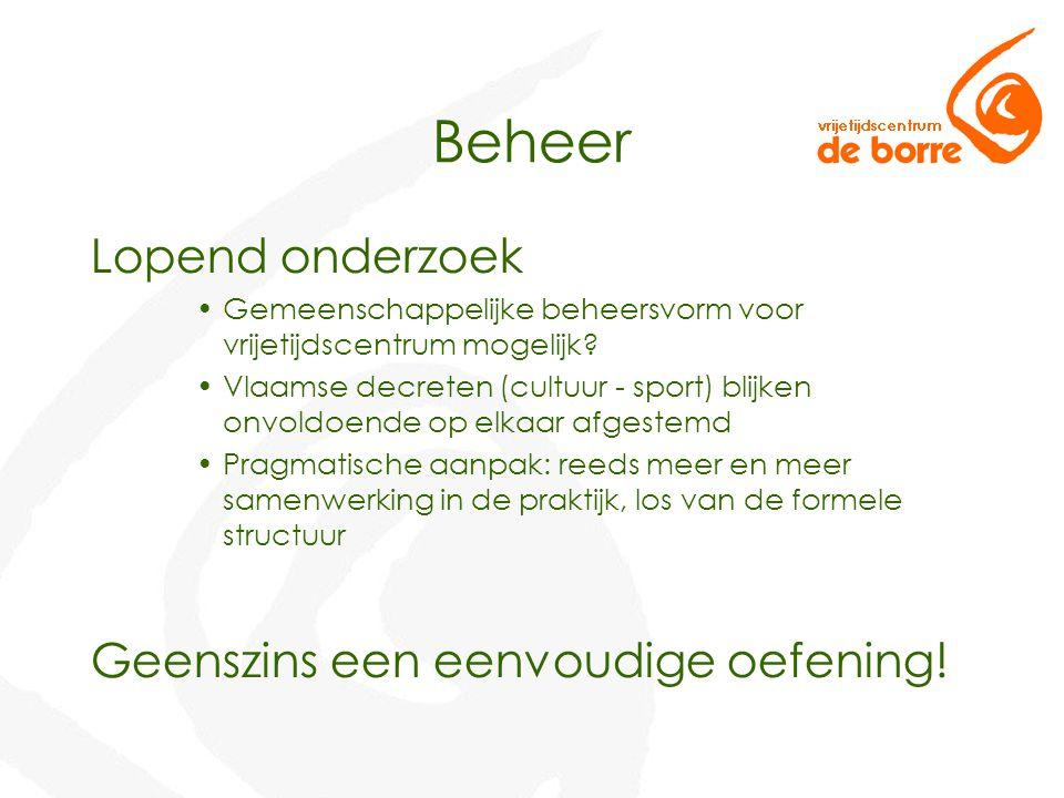Beheer Lopend onderzoek Gemeenschappelijke beheersvorm voor vrijetijdscentrum mogelijk? Vlaamse decreten (cultuur - sport) blijken onvoldoende op elka