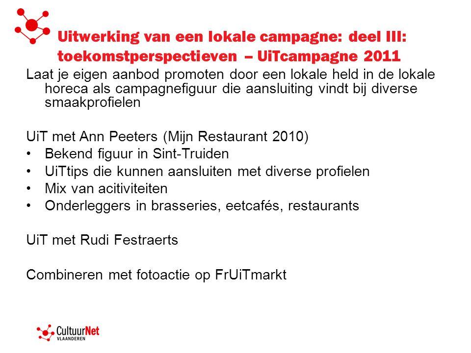 Uitwerking van een lokale campagne: deel III: toekomstperspectieven – UiTcampagne 2011 Laat je eigen aanbod promoten door een lokale held in de lokale